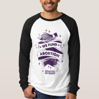 Wir finanzieren Abtreibungs-langes Hülsen-Shirt T-Shirt
