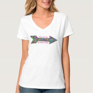 Wir gehen nicht rückwärts! T-Shirt