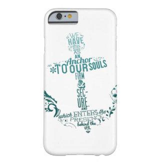 wir haben diese Hoffnung als Anker zu unserem Soul Barely There iPhone 6 Hülle