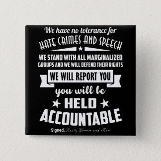 Wir haben keine Toleranz für Hass-Verbrechen-Knopf Quadratischer Button 5,1 Cm