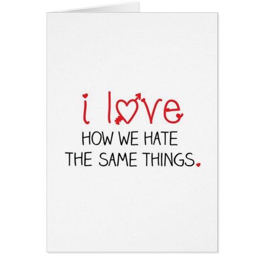 Wir hassen die gleichen Sachen Grußkarte