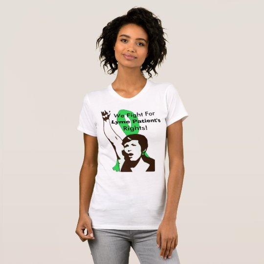 Wir kämpfen für Lyme-Borreliose-Patienten-Rechte T-Shirt