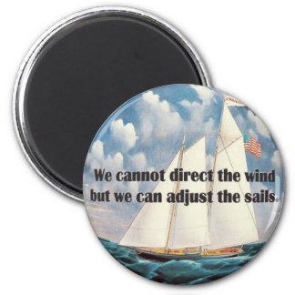 Wir können den Wind nicht justieren Runder Magnet 5,1 Cm