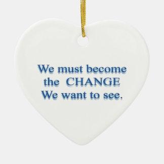 Wir müssen das C H A N G E sein - GANDHI Keramik Herz-Ornament