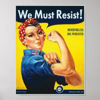 Wir müssen widerstehen: Rosie Gewohnheits-Protest Poster