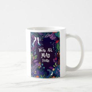 Wir sind alle hier vom Alice im Wunderlandfilm Kaffeetasse