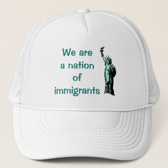 Wir sind eine Nation des Immigrant-Hutes Truckerkappe