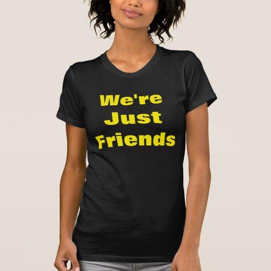 Wir sind gerade Freunde T-Shirt