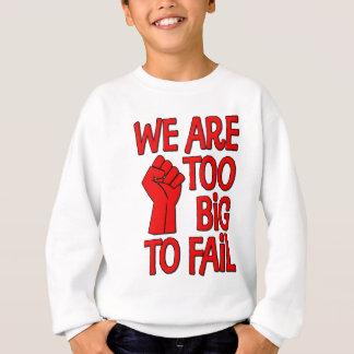 Wir sind zu groß zu versagen sweatshirt