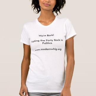 Wir sind zurück - das Party in Politik zurück T-Shirt