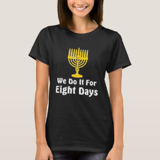 Wir tun es für lustigen grafischen T - Shirt 8