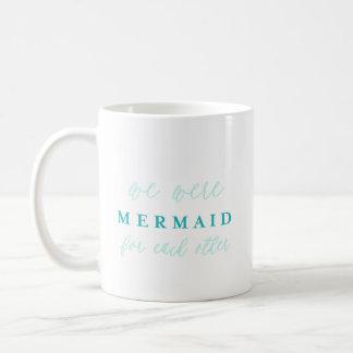 Wir waren Meerjungfrau für einander Kaffee-Tasse Kaffeetasse