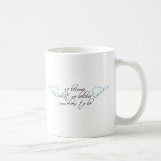 Wir werden, was wir glauben kaffeetasse