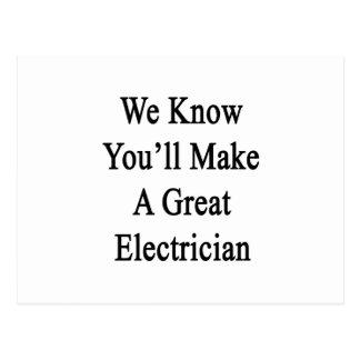 Wir wissen, dass Sie einen großen Elektriker Postkarte