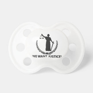 Wir wollen Gerechtigkeit Schnuller