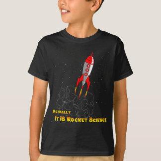 Wirklich IST es Raketentechnik T-Shirt