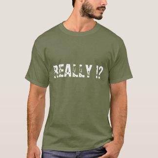 WIRKLICH!? T-Shirt