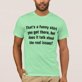 wirkliche Fragen T-Shirt