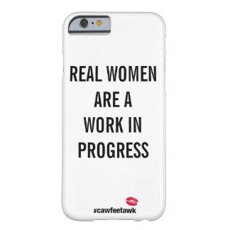 Wirkliche Frauen sind ein im Entstehen Barely There iPhone 6 Hülle