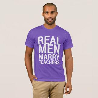 Wirkliche Männer heiraten Lehrer-T - Shirt