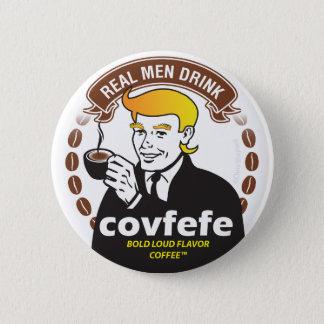 WIRKLICHES MANN-GETRÄNK COVFEFE! Trumpf Meme Runder Button 5,7 Cm