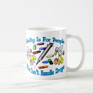 Wirklichkeit ist für Leute Kaffeetasse