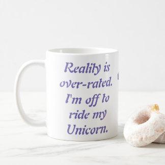 Wirklichkeit ist über-bewertet. Ich soll aus Kaffeetasse