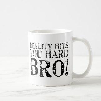 Wirklichkeit schlägt Sie stark Tasse