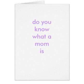 wissen Sie, was eine Mamma ist Karte