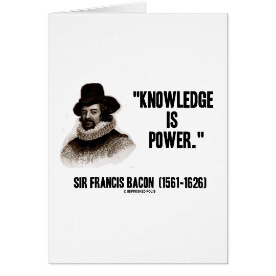 Wissen Sir-Francis Bacon ist Power-Zitat Karte