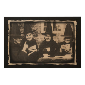 Witches Tea Party – old black/white Holzleinwand