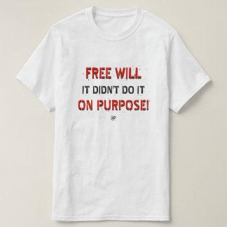 Witz über Willensfreiheit T-Shirt