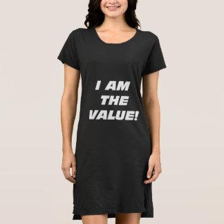 Wmns bin ich der Wert! T - Shirt-Kleid Kleid