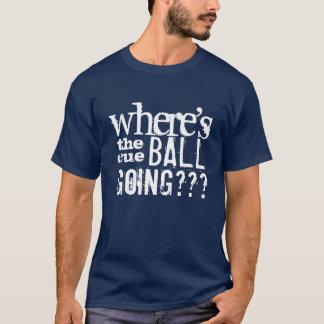 """Wo der Stichwortball das Gehen"" Snooker-T - Shirt"