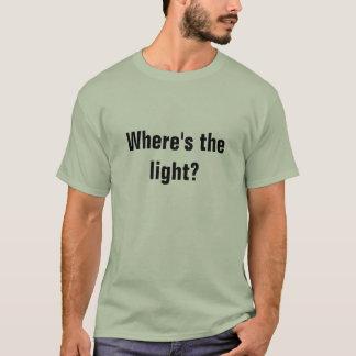 Wo ist das Licht? T-Shirt