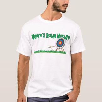 Wo Robin Hood ist T-Shirt