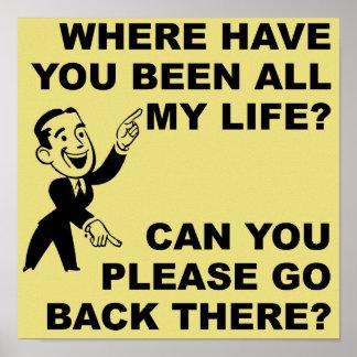 Wo Sie gewesen mein ganzes Leben-lustige Poster