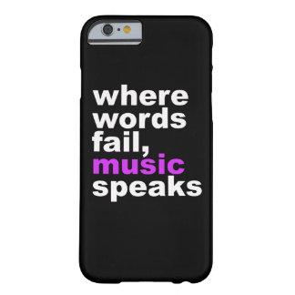 Wo Wörter versagen, spricht Musik, Fall Barely There iPhone 6 Hülle