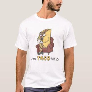 Wollen Sie zum TACO-Kampf ihn? T-Shirt