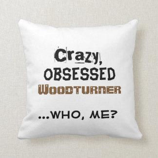Woodturning Wohngestaltung verrücktes besessen Kissen