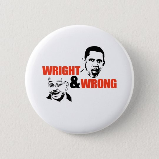 WRIGHT U. UNRECHT/ANTI-OBAMA RUNDER BUTTON 5,1 CM