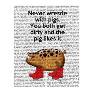 Wringen Sie nie mit Schweinen Acryldruck