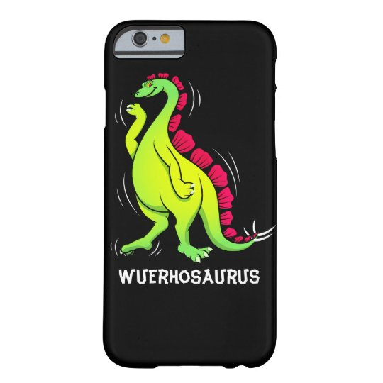 Wuerhosaurus Barely There iPhone 6 Hülle