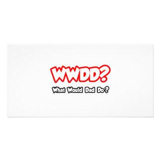 WWDD…, was Vati tun würde? Fotokartenvorlagen