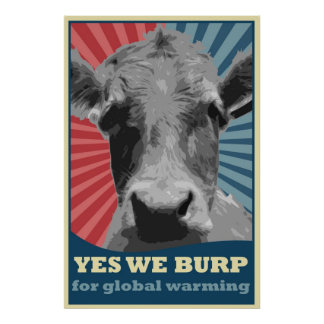 yes we burp for global warming poster