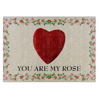 You are my rose schneidebrett