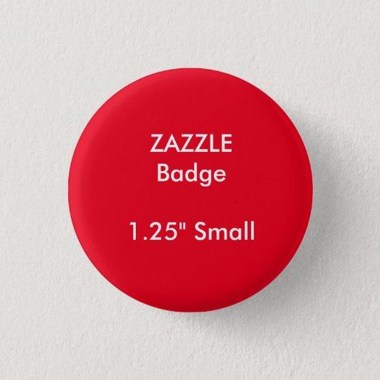 """ZAZZLE Gewohnheit druckte 1,25"""" kleines rundes Runder Button 2,5 Cm"""
