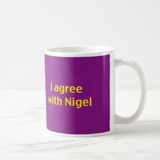 Zeigen Sie Ihre Unterstützung für Nigel und Sie Kaffeetasse
