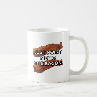 Zeigen Sie mich einfach auf den Speck Kaffeetasse