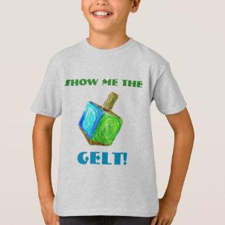 Zeigen Sie mir das GELT!  T - Shirt